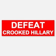 Defeat Crooked Hillary Bumper Bumper Bumper Sticker