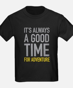 Good Time For Adventure T-Shirt