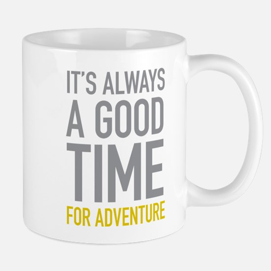 Good Time For Adventure Mugs