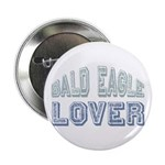 "Bald Eagle Lover Bird Love 2.25"" Button"