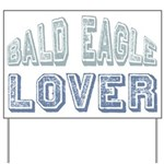 Bald Eagle Lover Bird Love Yard Sign
