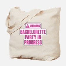 Warning Bachelorette Party in Progress Tote Bag