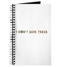 I don't save trees Journal