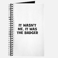 it wasn't me, it was the badg Journal