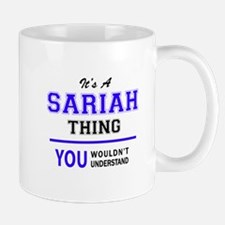 It's SARIAH thing, you wouldn't understand Mugs