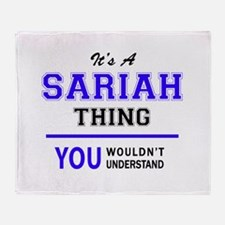 It's SARIAH thing, you wouldn't unde Throw Blanket