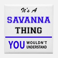 It's SAVANNA thing, you wouldn't unde Tile Coaster