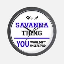 It's SAVANNA thing, you wouldn't unders Wall Clock