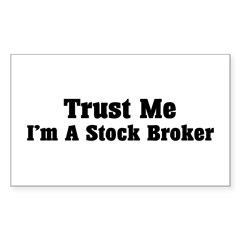 Trust Me I'm a Stock Broker Rectangle Decal