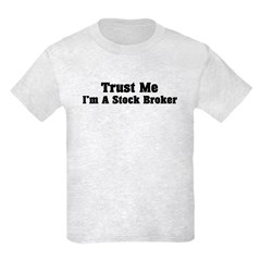 Trust Me I'm a Stock Broker T-Shirt