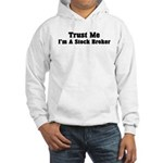 Trust Me I'm a Stock Broker Hooded Sweatshirt