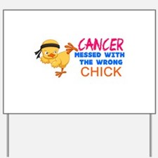 Cancer Messed With The Wrong Chick Yard Sign