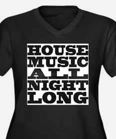House Music All Night Long Plus Size T-Shirt
