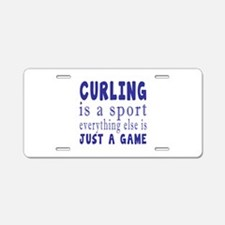 Curling is a sport Aluminum License Plate