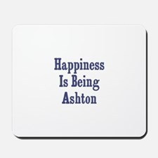 Happiness is being Ashton Mousepad