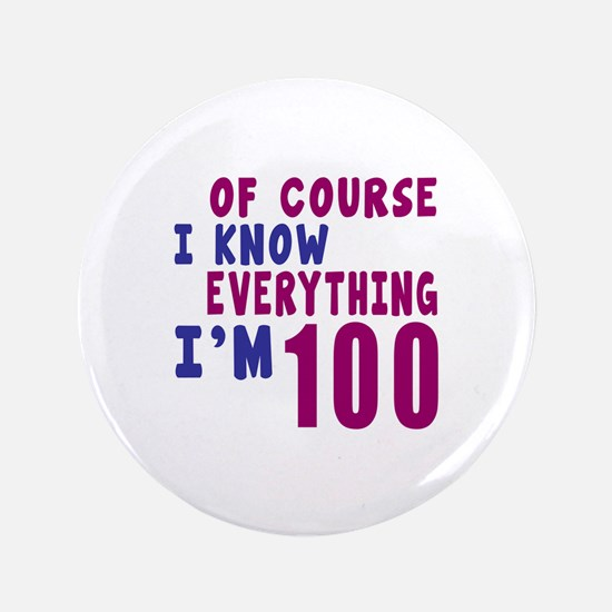I Know Everythig I Am 100 Button