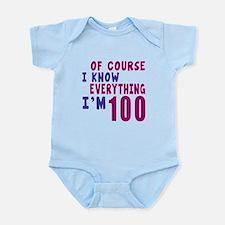 I Know Everythig I Am 100 Infant Bodysuit