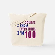 I Know Everythig I Am 100 Tote Bag