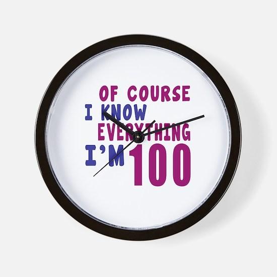 I Know Everythig I Am 100 Wall Clock