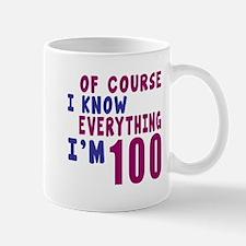 I Know Everythig I Am 100 Mug