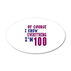 I Know Everythig I Am 100 Wall Decal