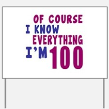I Know Everythig I Am 100 Yard Sign