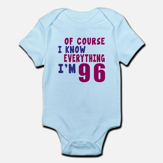 I Know Everythig I Am 96 Infant Bodysuit