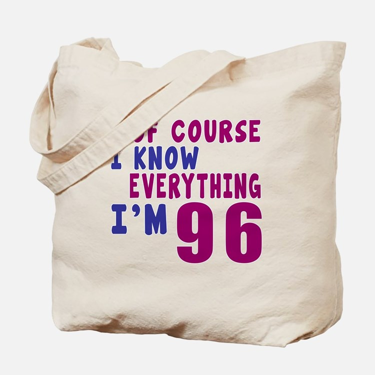 I Know Everythig I Am 96 Tote Bag