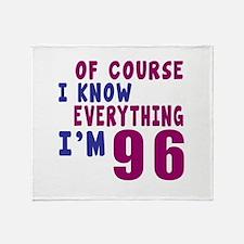 I Know Everythig I Am 96 Throw Blanket