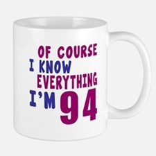I Know Everythig I Am 94 Mug
