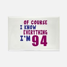 I Know Everythig I Am 94 Rectangle Magnet
