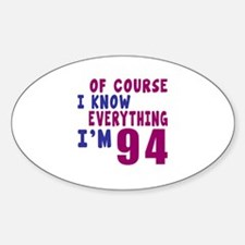 I Know Everythig I Am 94 Decal