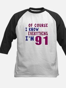 I Know Everythig I Am 91 Tee