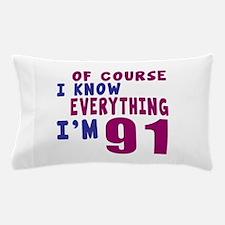 I Know Everythig I Am 91 Pillow Case