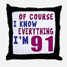 I Know Everythig I Am 91 Throw Pillow