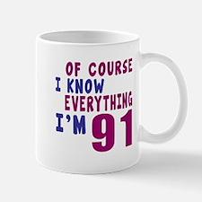 I Know Everythig I Am 91 Mug