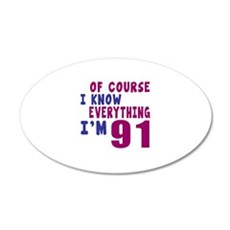 I Know Everythig I Am 91 Wall Decal