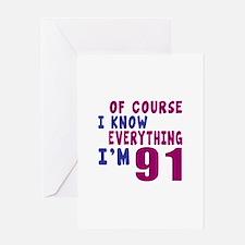 I Know Everythig I Am 91 Greeting Card
