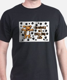 IM MARRIED TO A CRAZY DOG LADY T-Shirt