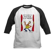 Teaching is Theater Tee