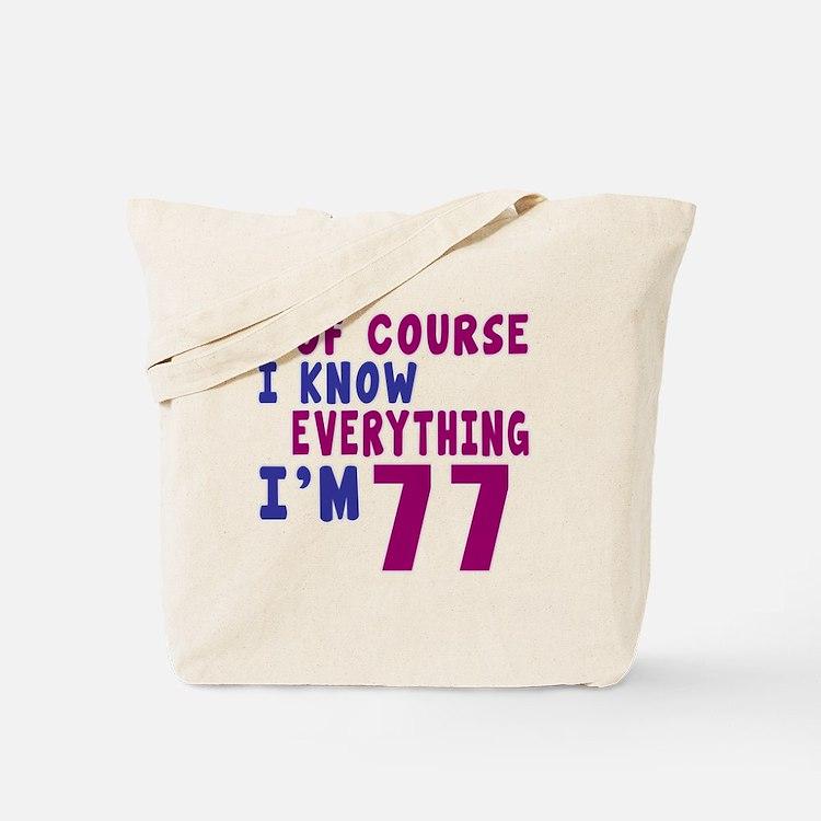 I Know Everythig I Am 77 Tote Bag