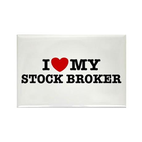 I Love My Stock Broker Rectangle Magnet