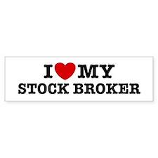 I Love My Stock Broker Bumper Bumper Sticker
