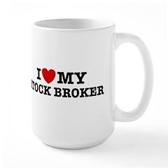 I Love My Stock Broker Mug