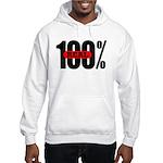 100 Percent Real Hoodie Sweatshirt