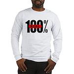 100 Percent Real Long Sleeve T-Shirt