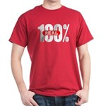 100 Percent Real Tee-Shirt Dark Colored