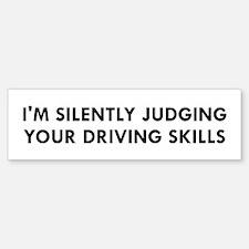I'm Silently Judging Your Driving S Bumper Bumper Bumper Sticker