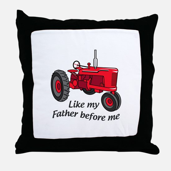 Like My Father Throw Pillow
