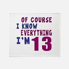 I Know Everythig I Am 13 Throw Blanket